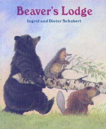 Beaver's Lodge by Ingrid & Dieter Schubert