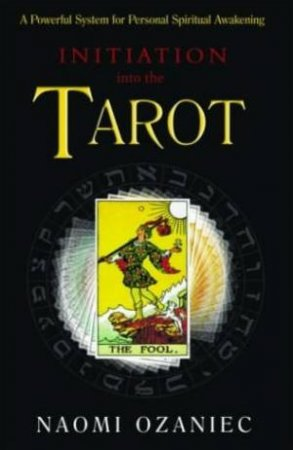 Initiation Into Tarot by Naomi Ozaniec