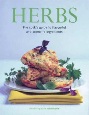 Herbs: The Cook's Guide by Joanna Farrow