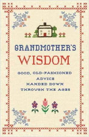 Grandmother's Wisdom by Various