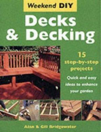 Weekend DIY: Decks & Decking by Alan & Gill Bridgewater