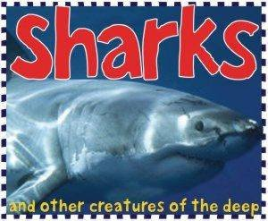 Sharks: And Other Creature Of The Deep by Various