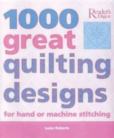1000 Great Quilting Stitch Patterns by Luise Roberts
