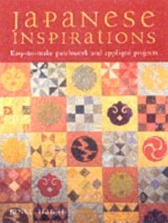 Japanese Inspirations: Patchwork And Quilting From The Floating World by Janet Haigh