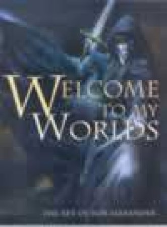 Welcome To My Worlds by Rob Alexander