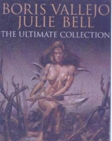 Boris Vallejo  Julie Bell:The Ultimate Collection by Boris Vallejo & Julie Bell