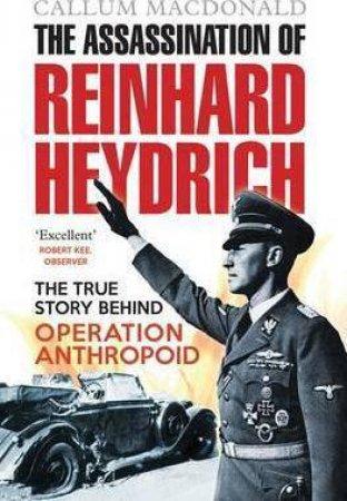 The Assassination Of Reinhard Heydrich by Callum MacDonald