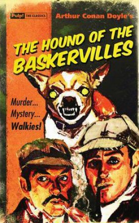 Pulp! The Classics: The Hound Of The Baskervilles