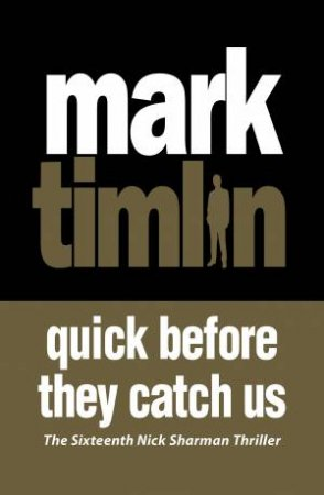 Quick Before They Catch Us by Mark Timlin