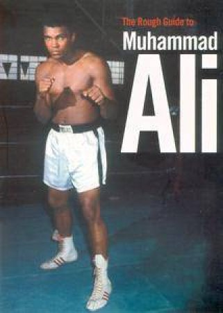 The Rough Guide To Muhammad Ali by Rough Guides