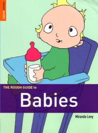 The Rough Guide To Babies by Miranda Levy