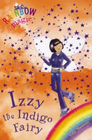 Rainbow Magic 6: Izzy The Indigo Fairy
