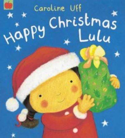 Happy Christmas Lulu by Caroline Uff
