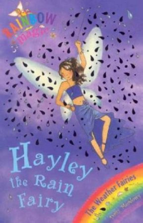 The Weather Fairies: Hayley The Rain Fairy