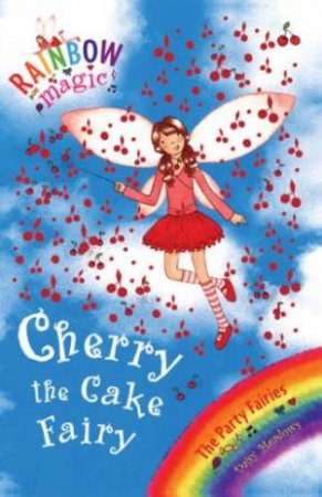 Rainbow Magic 15: The Party Fairies: Cherry The Cake Fairy