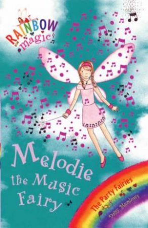 The Party Fairies: Melodie The Music Fairy