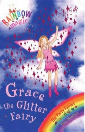 The Party Fairies: Grace The Glitter Fairy by Daisy Meadows