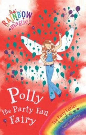 The Party Fairies: Polly The Party Fun Fairy