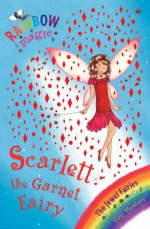 Rainbow Magic 23: The Jewel Stone Fairies: Scarlett The Garnett Fairy