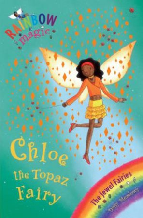 Rainbow Magic 25: The Jewel Fairies: Chloe The Topaz Fairy