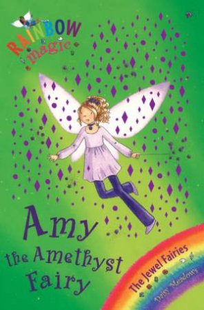 The Jewel Fairies: Amy The Amethyst Fairy