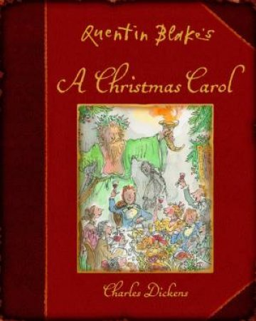 Quentin Blake's: A Christmas Carol by Charles Dickens