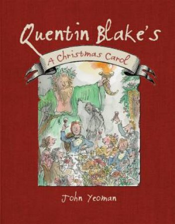 Quentin Blake's A Christmas Carol by Quentin Blake & Charles Dickens