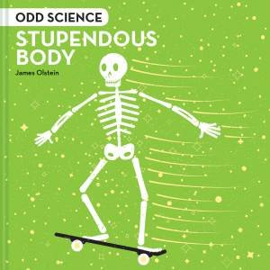 Odd Science: Stupendous Body by James Olstein