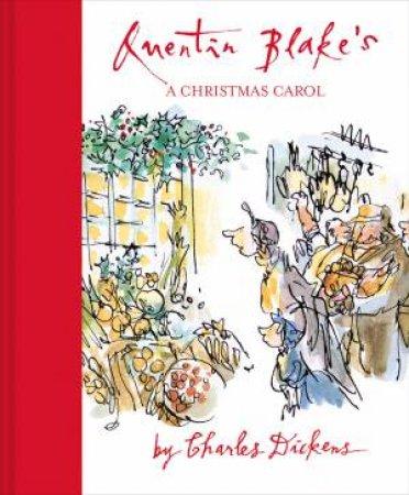 Quentin Blake's A Christmas Carol by Charles Dickens & Quentin Blake