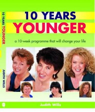 10 Years Younger by Judith Wills