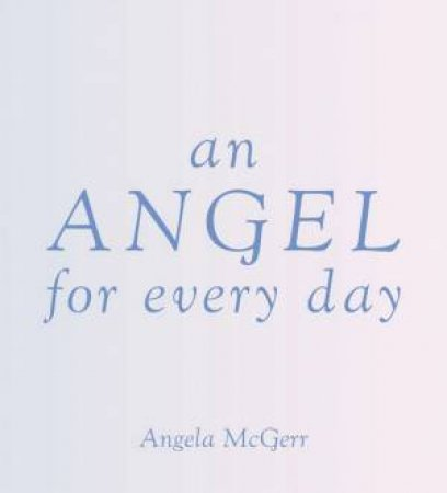 An Angel for Everyday by Angela McGerr