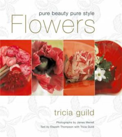 Flowers by Tricia Guild