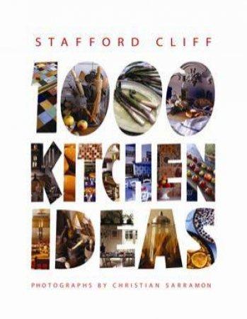 1000 Kitchen Ideas by Stafford Cliff