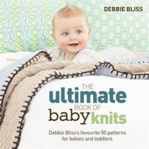 a21224734 The Ultimate Book of Baby Knits by Debbie Bliss - 9781844009459