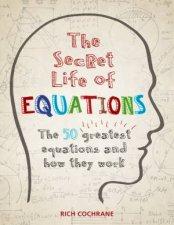 The Secret Life Of Equations by Richard Cochrane