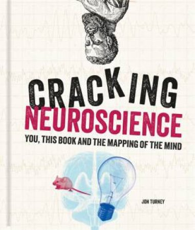 Cracking Neuroscience by Jon Turney