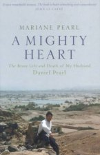 A Mighty Heart The Brave Life And Death Of My Husband