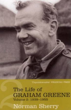 The Life Of Graham Greene: Volume 2 - 1939-1955 by Norman Sherry