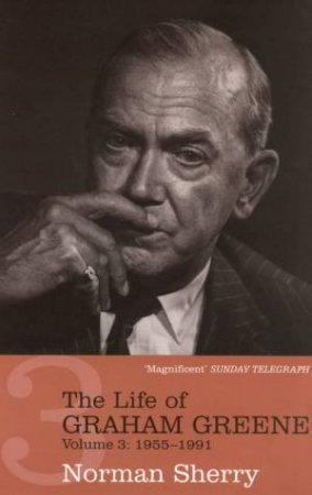 The Life Of Graham Greene - Vol 3 by Norman Sherry