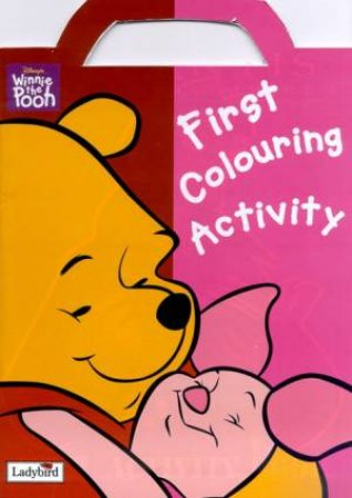 Winnie The Pooh First Colouring Activity Book by Various