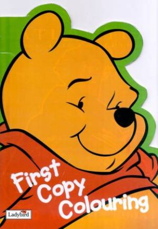 Winnie The Pooh First Copy Colouring Book by Various