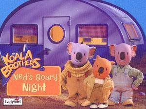 The Koala Brothers: Ned's Scary Night by Ladybird - 9781844224579 - QBD  Books