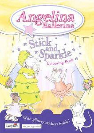Angelina Ballerina: Stick & Sparkle Colouring Book by Katharine Holabird