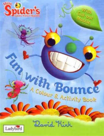 Miss Spider: Fun With Bounce: A Colour & Activity Book by David Kirk
