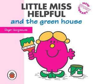 Little Miss Helpful And The Green House by Roger Hargreaves