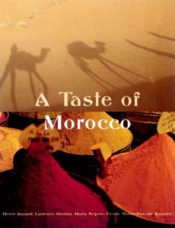 A Taste Of Morocco by Herve Et Al Amiard