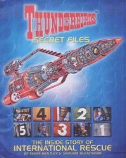 Thunderbirds Secret Files The Inside Story Of International Rescue