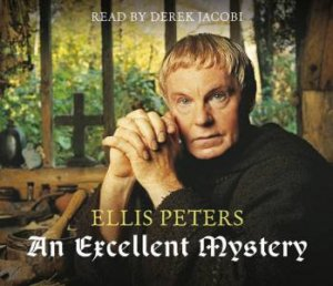 An Excellent Mystery - CD by Ellis Peters
