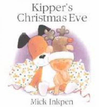Kipper's Christmas Eve: Book & CD by Mick Inkpen