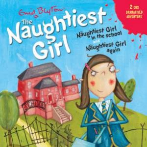 The Naughtiest Girl CD: The Naughtiest Girl in the School & Naughtiest Girl Again
